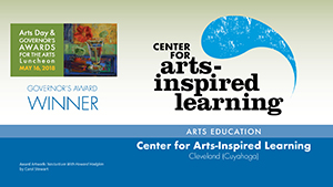 Governor's Awards 2018: Center for Arts-Inspired Learning, Arts Education Award Winner